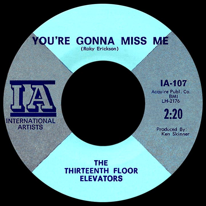 Way back attack the 45 archive t for 13th floor elevators you re gonna miss me